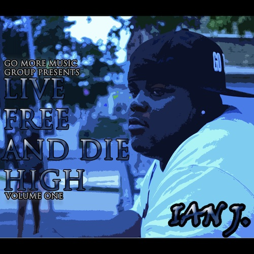 Ian J - Live Free And Die High