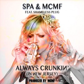 Spa & MCMF - Always Crunkin (In New Jersey) ft. Shameless Plug