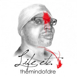 themindofdre - Life Etc.