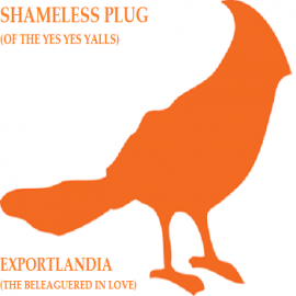 Shameless Plug - Exportlandia (The Beleaguered In Love)