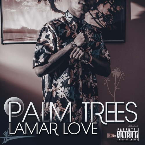 Lamar Love - Palm Trees