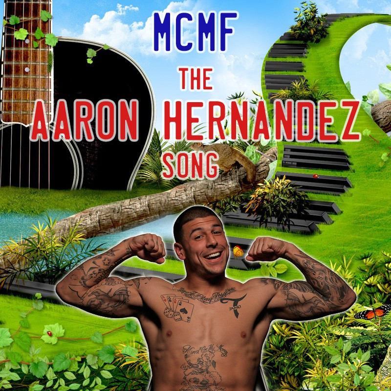 MCMF - The Aaron Hernandez Song