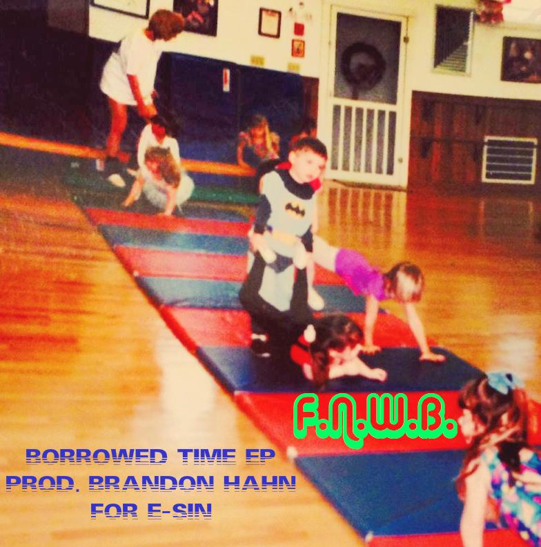 F.N.W.B. - Borrowed Time