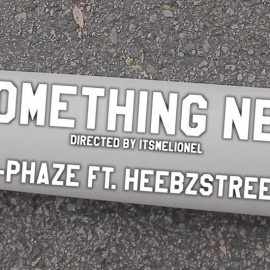 X-Phaze – Something New (ft. Heebz Street)