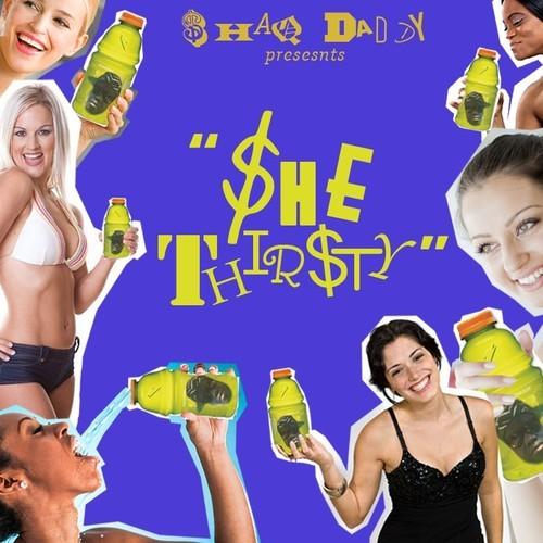 Shaq Siqckles - She Thirsty