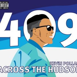 Kevin Pollard - 409 Across The Hudson